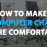 How-To-Make-A-Computer-Chair-More-Comfortable-